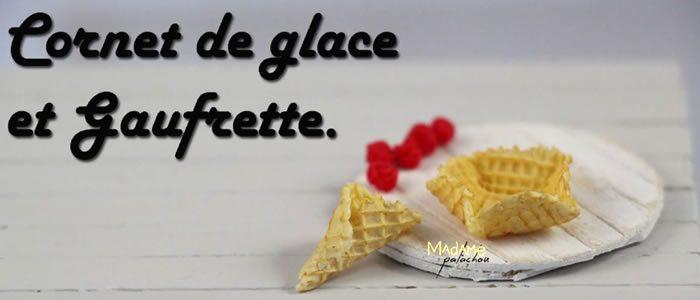 Tuto Fimo cornet de glace et gaufrette – Faire des cornets de glace et gaufrettes en pâte Fimo
